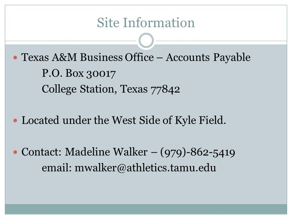 Site Information Texas A&M Business Office – Accounts Payable P.O.