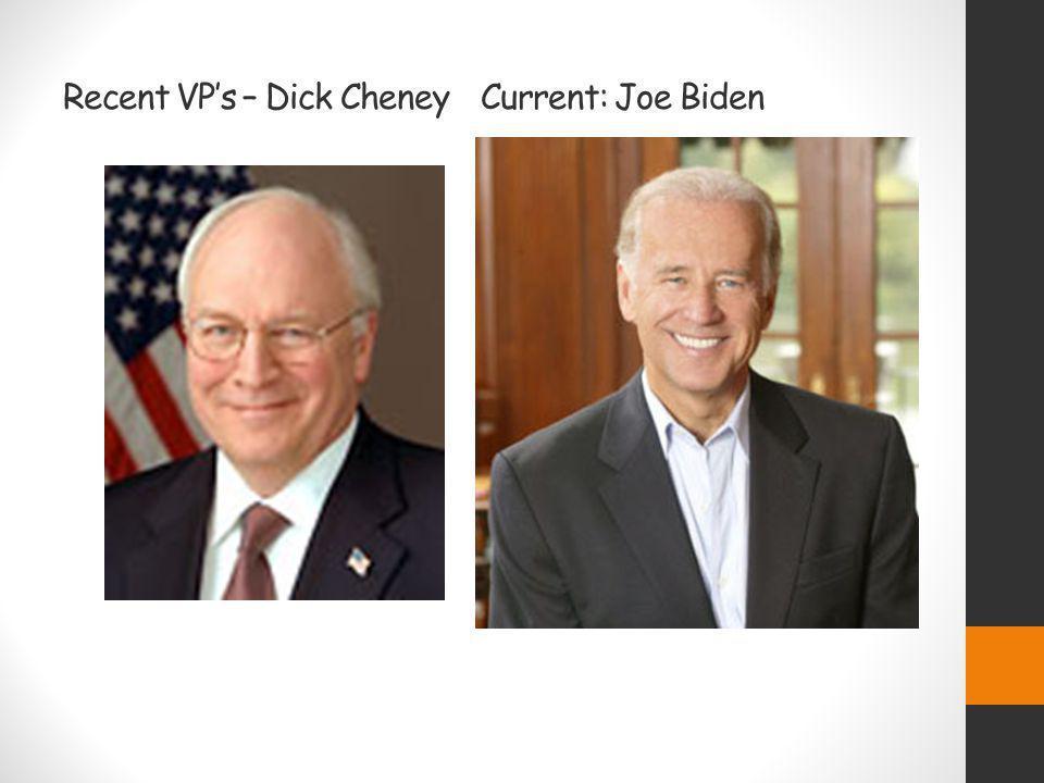 Recent VPs – Dick CheneyCurrent: Joe Biden
