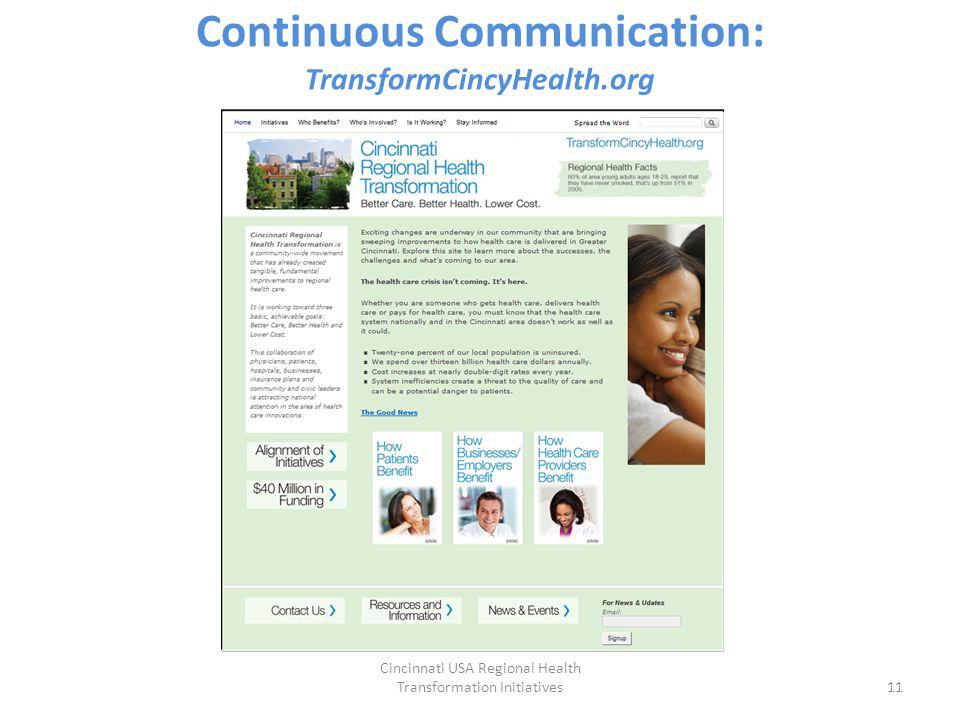 Continuous Communication: TransformCincyHealth.org Cincinnati USA Regional Health Transformation Initiatives11