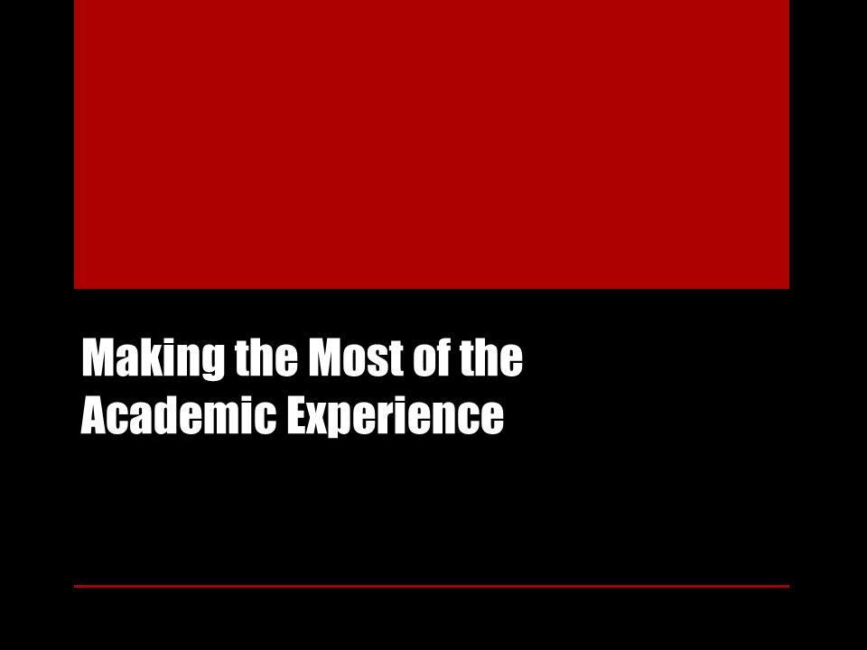 Making the Most of the Academic Experience