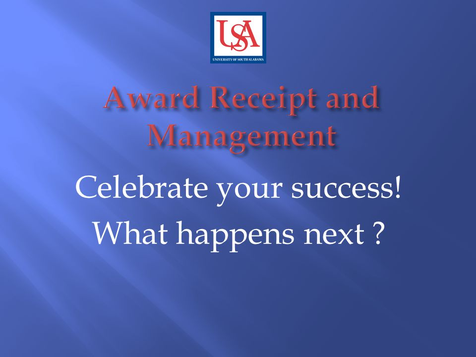 Celebrate your success! What happens next