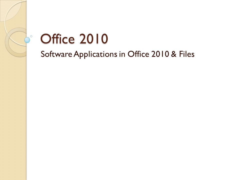 Office 2010 Software Applications in Office 2010 & Files