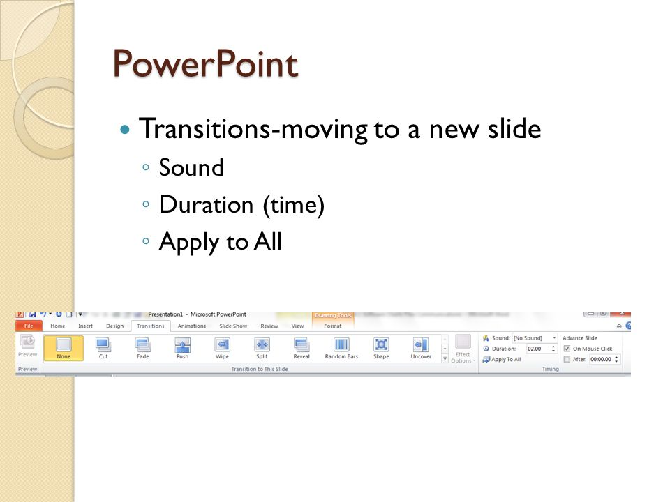 PowerPoint Transitions-moving to a new slide Sound Duration (time) Apply to All