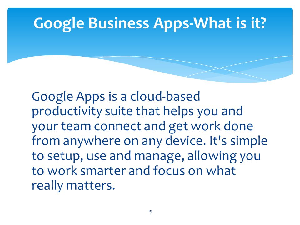 Google Apps is a cloud-based productivity suite that helps you and your team connect and get work done from anywhere on any device. It's simple to set