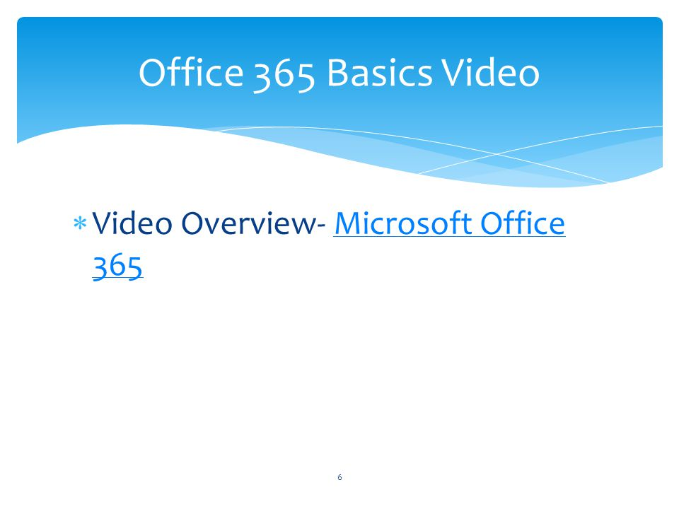 Video Overview- Microsoft Office 365Microsoft Office 365 Office 365 Basics Video 6