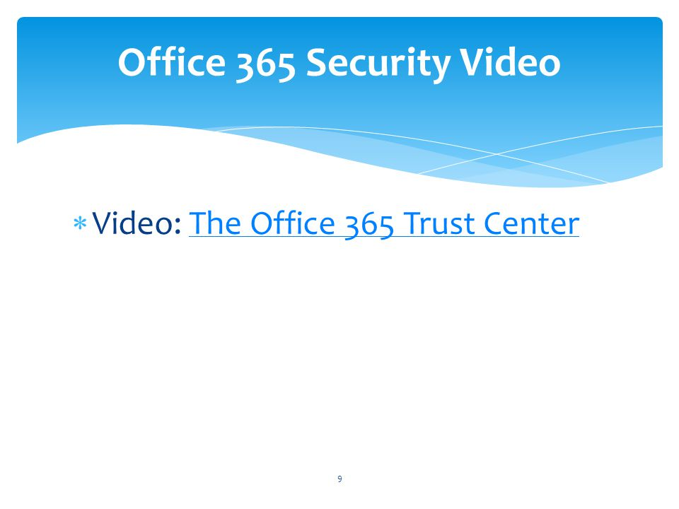 Video: The Office 365 Trust CenterThe Office 365 Trust Center Office 365 Security Video 9