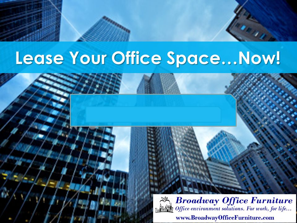 Lease Your Office Space…Now!