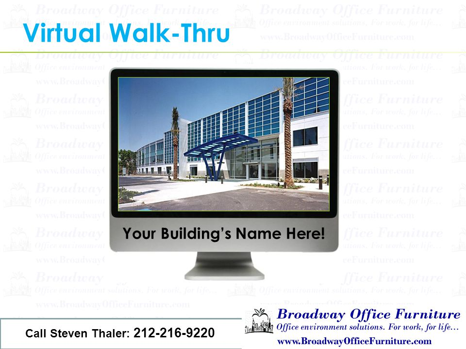 Virtual Walk-Thru Your Buildings Name Here! Call Steven Thaler: 212-216-9220