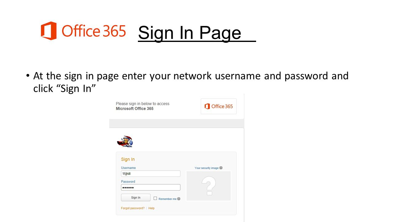 Sign In Page At the sign in page enter your network username and password and click Sign In