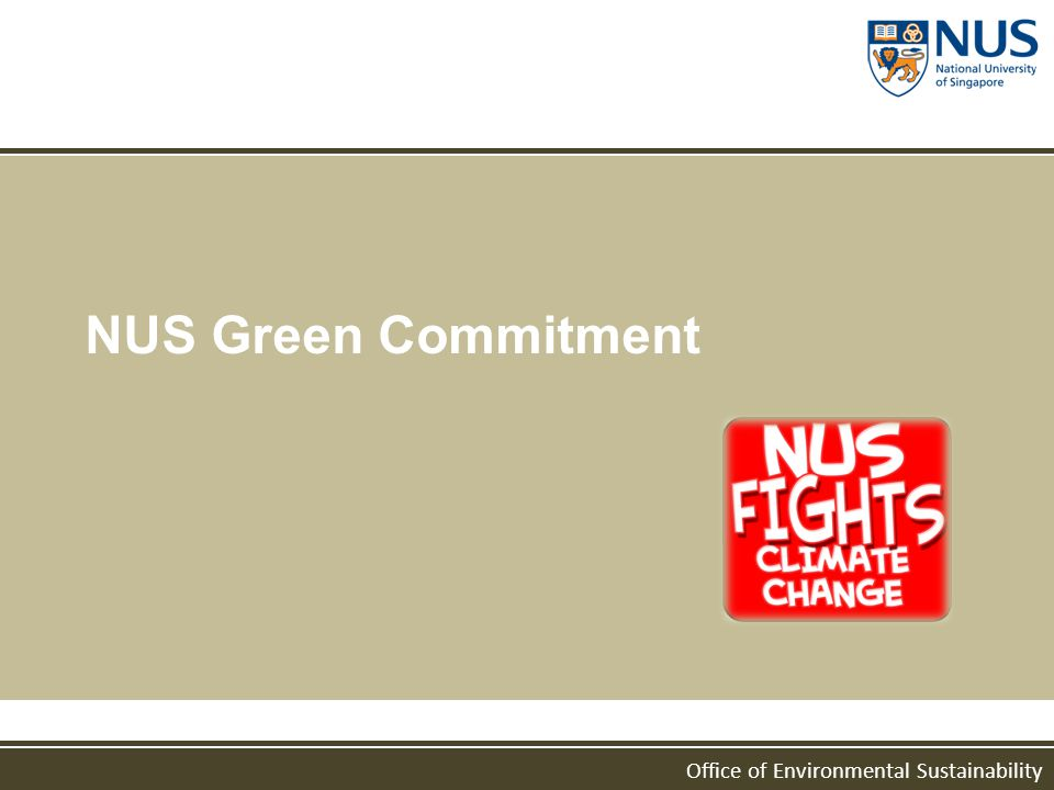 Office of Environmental Sustainability NUS Green Commitment