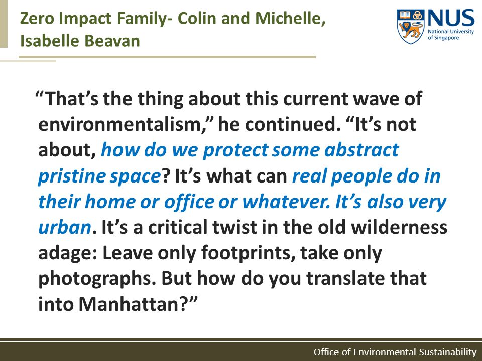 Office of Environmental Sustainability Zero Impact Family- Colin and Michelle, Isabelle Beavan Thats the thing about this current wave of environmenta