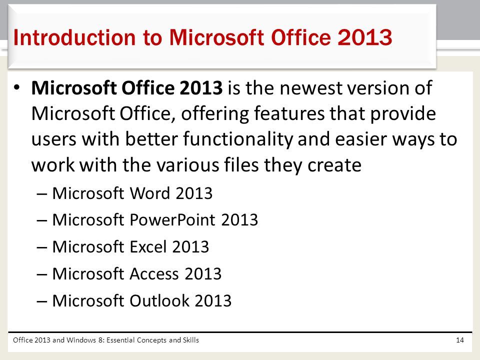 Microsoft Office 2013 is the newest version of Microsoft Office, offering features that provide users with better functionality and easier ways to wor