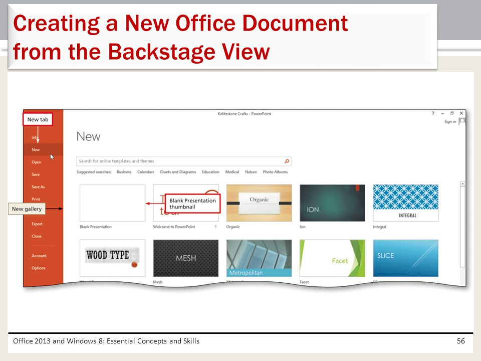 Office 2013 and Windows 8: Essential Concepts and Skills56 Creating a New Office Document from the Backstage View