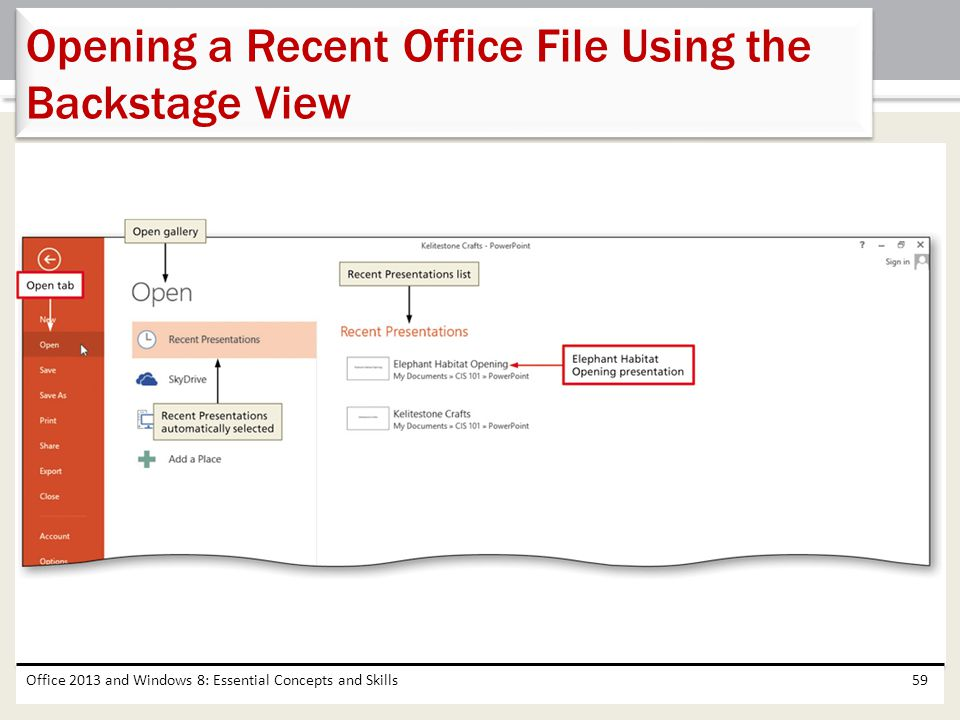 Office 2013 and Windows 8: Essential Concepts and Skills59 Opening a Recent Office File Using the Backstage View