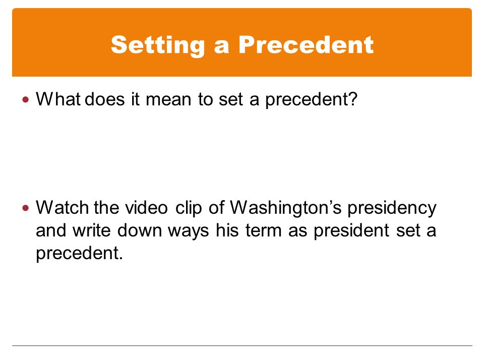 Setting a Precedent What does it mean to set a precedent.
