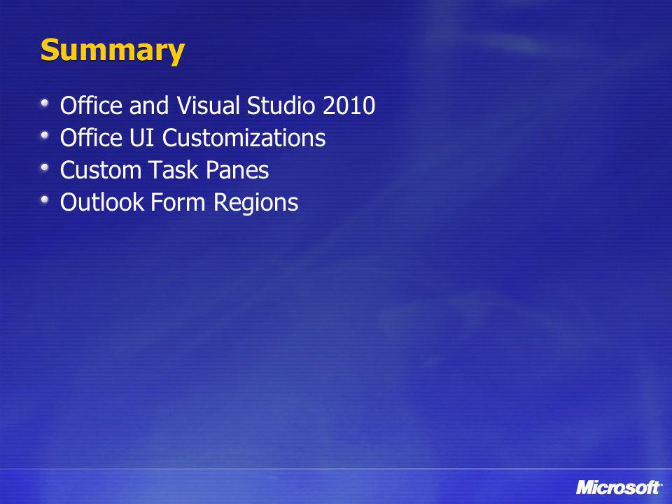 Summary Office and Visual Studio 2010 Office UI Customizations Custom Task Panes Outlook Form Regions