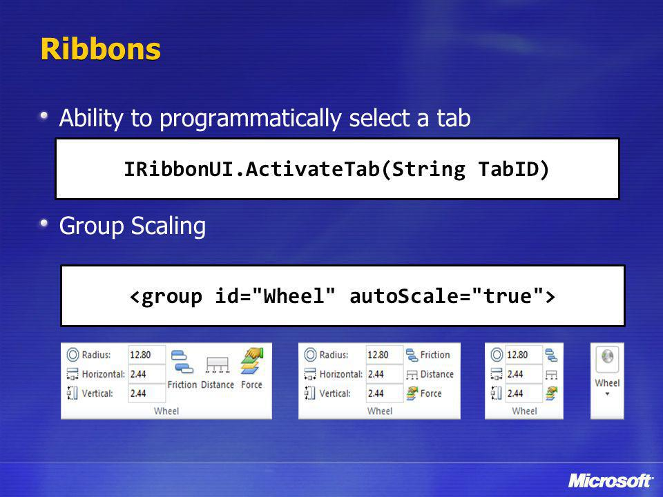 Ribbons Ability to programmatically select a tab Group Scaling IRibbonUI.ActivateTab(String TabID)
