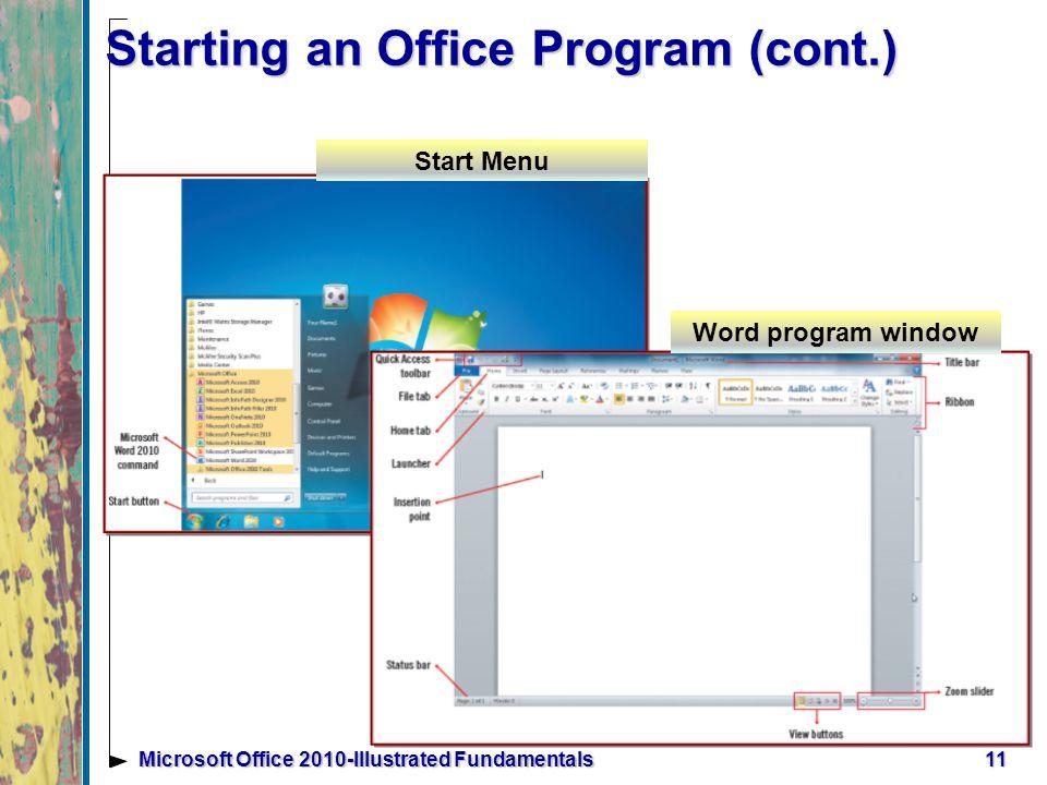Starting an Office Program (cont.) 11Microsoft Office 2010-Illustrated Fundamentals Start Menu Word program window