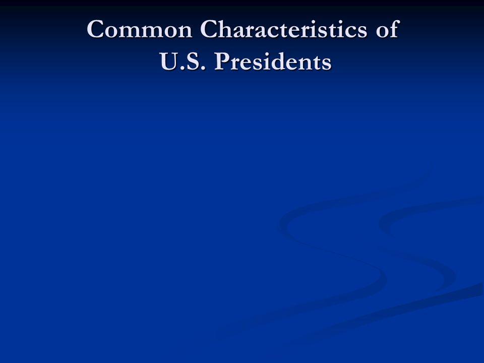 Common Characteristics of U.S. Presidents