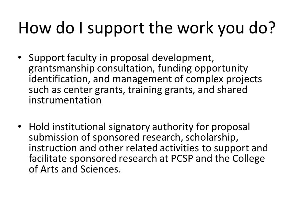 How do I support the work you do? Support faculty in proposal development, grantsmanship consultation, funding opportunity identification, and managem