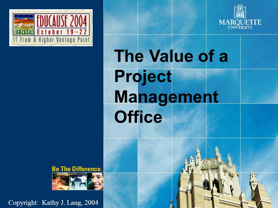 The Value of a Project Management Office Copyright: Kathy J. Lang, 2004
