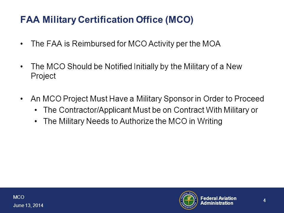 MCO June 13, 2014 Federal Aviation Administration 5 FAA Military Certification Office (MCO) Per DoD/FAA MOA, Certification Support Will Fall into One of Two Categories Baseline Support Services Program Specific Services