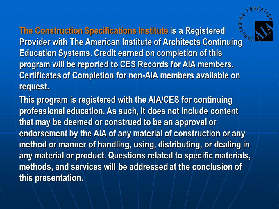 This program is a registered educational program with the Construction Specifications Institute of Alexandria, VA.