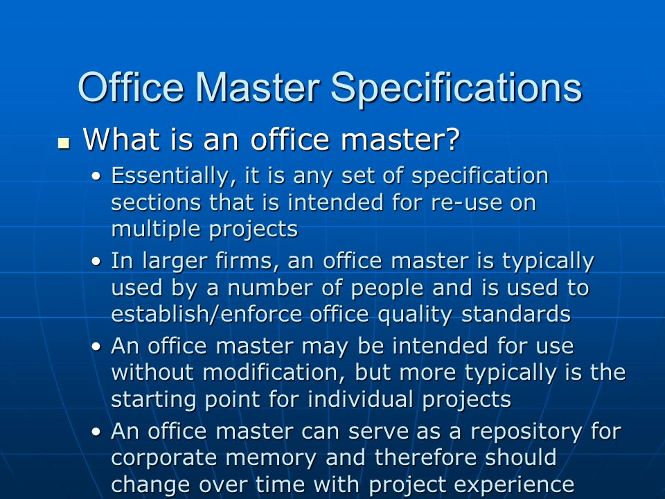 Office Master Specifications Why is an office master a reasonable way to preserve corporate memory.