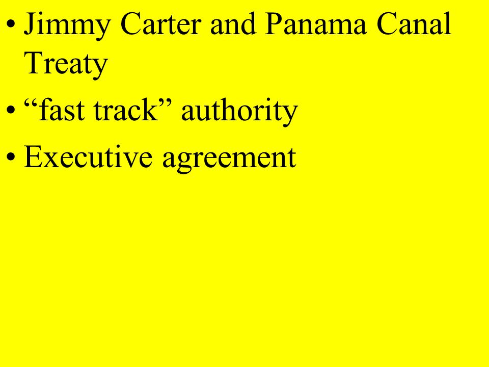Jimmy Carter and Panama Canal Treaty fast track authority Executive agreement