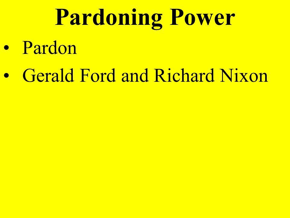 Pardoning Power Pardon Gerald Ford and Richard Nixon