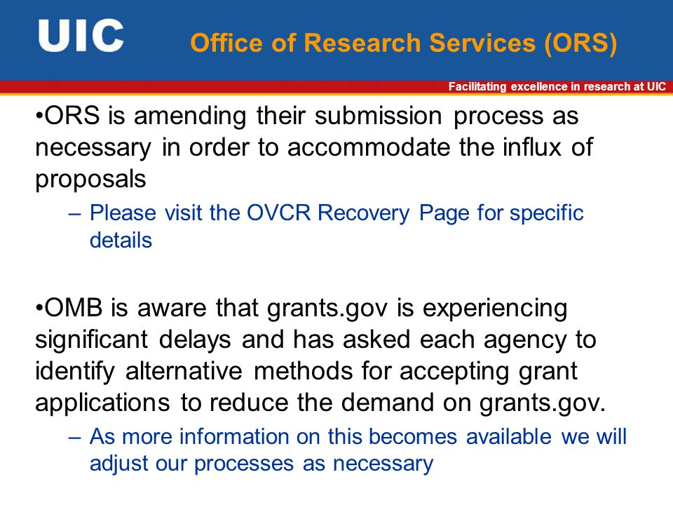 Facilitating excellence in research at UIC Office of Research Services (ORS) ORS is amending their submission process as necessary in order to accommo
