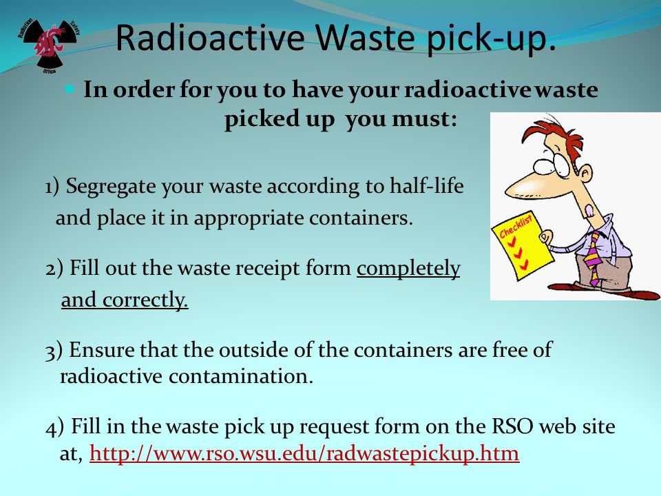 Radioactive Waste pick-up.