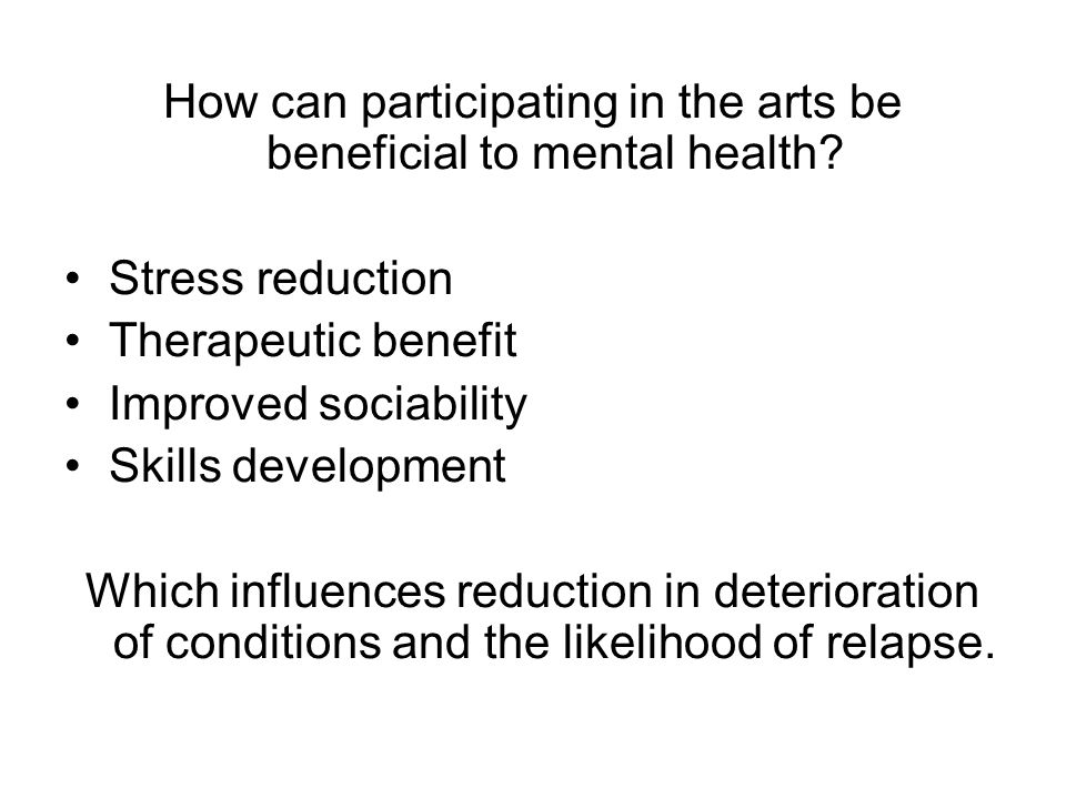 How can participating in the arts be beneficial to mental health.