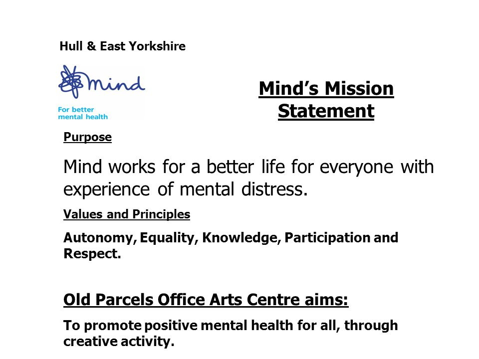 Hull & East Yorkshire Purpose Mind works for a better life for everyone with experience of mental distress.