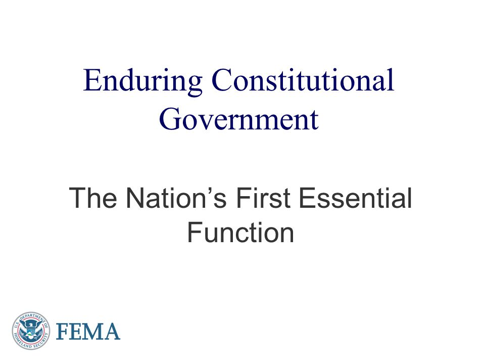 Enduring Constitutional Government The Nations First Essential Function