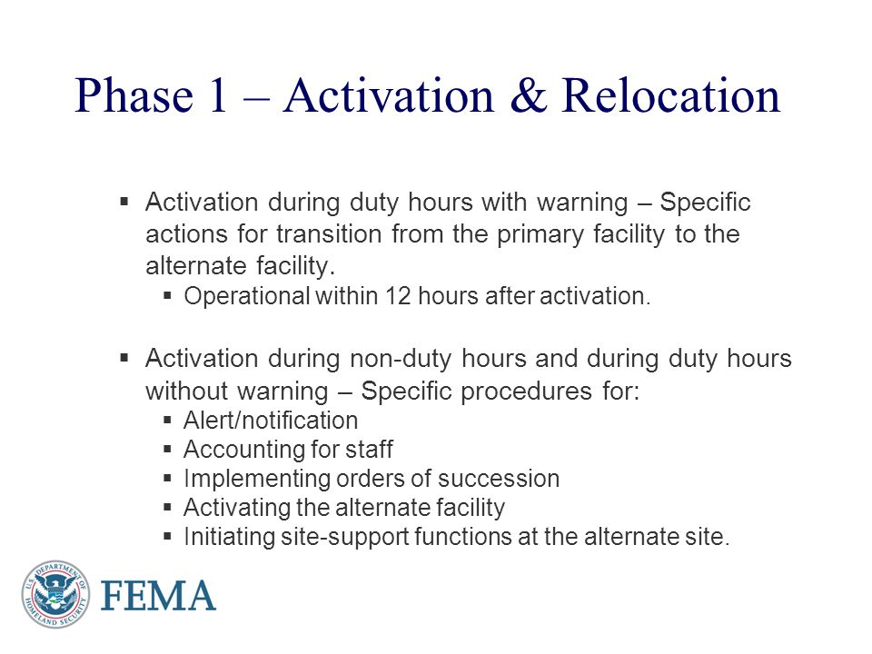 Phase 1 – Activation & Relocation Activation during duty hours with warning – Specific actions for transition from the primary facility to the alterna