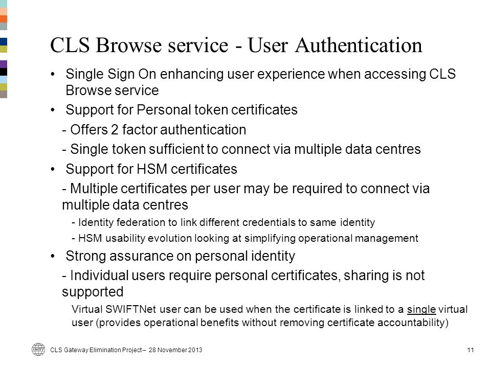 CLS Browse service - User Authentication Single Sign On enhancing user experience when accessing CLS Browse service Support for Personal token certifi