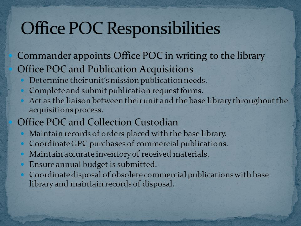 Commander appoints Office POC in writing to the library Office POC and Publication Acquisitions Determine their units mission publication needs.