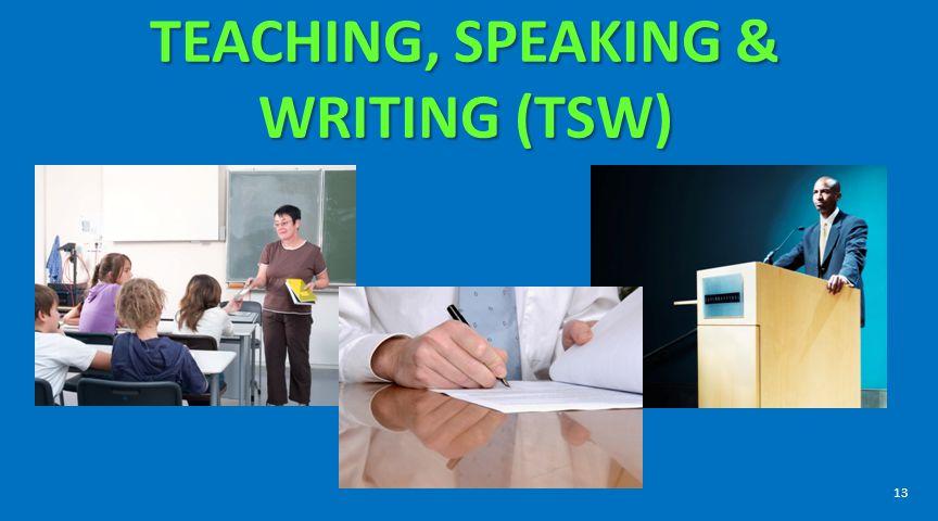 TEACHING, SPEAKING & WRITING (TSW) 13