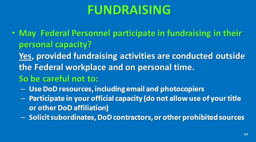 FUNDRAISING May Federal Personnel participate in fundraising in their personal capacity? May Federal Personnel participate in fundraising in their per