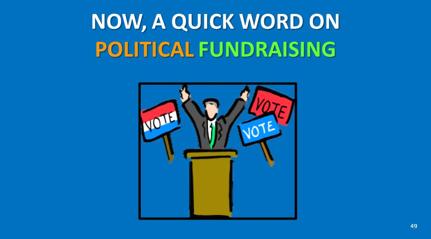 NOW, A QUICK WORD ON POLITICAL FUNDRAISING 49