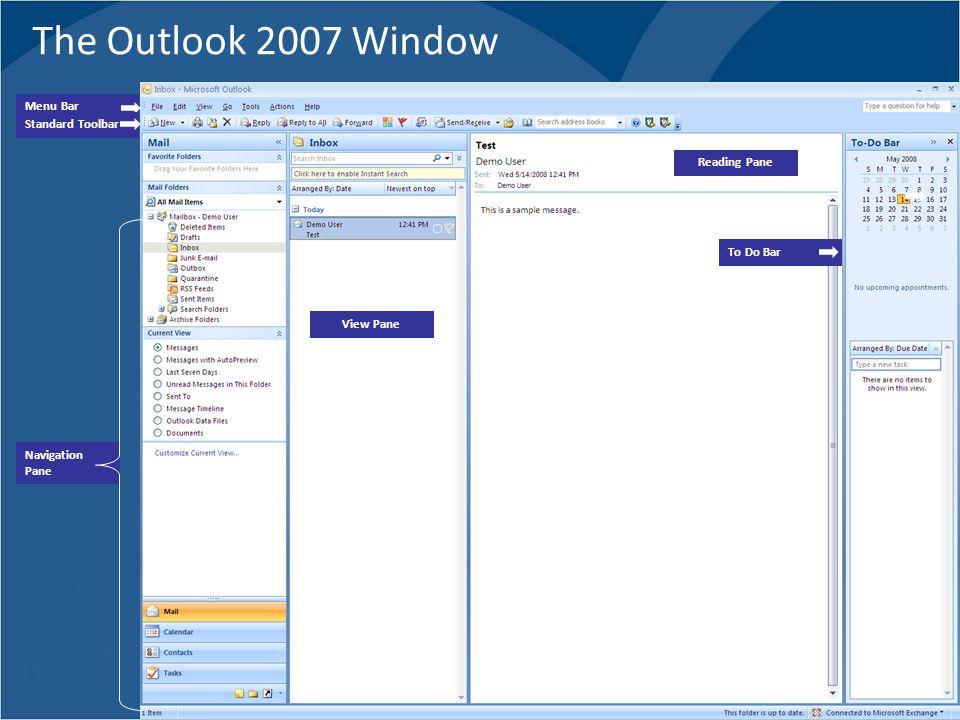 The Outlook 2007 Window Menu Bar Standard Toolbar Navigation Pane Reading Pane View Pane To Do Bar