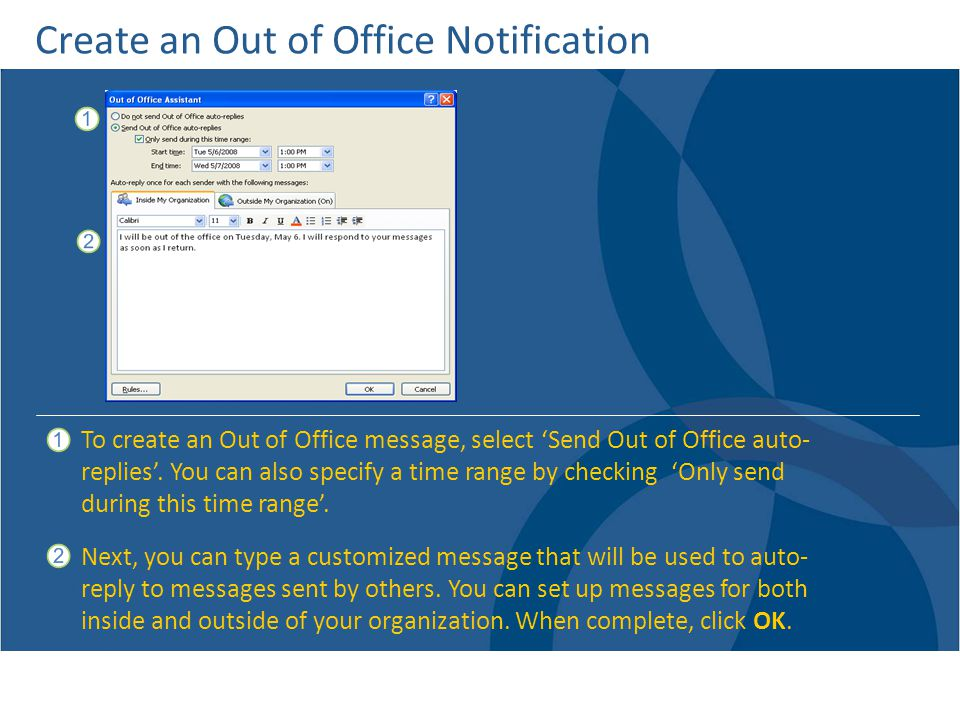 Create an Out of Office Notification To create an Out of Office message, select Send Out of Office auto- replies.