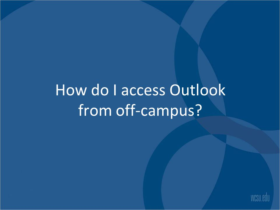 How do I access Outlook from off-campus?