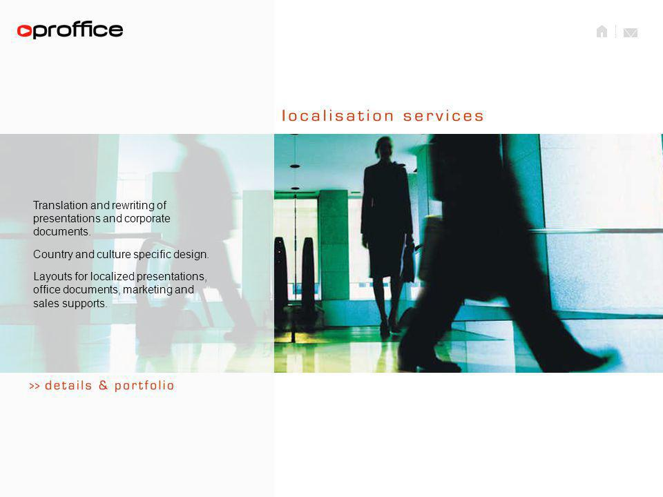 01 Presentation & office document 02 Multimedia & corporate design 03 Localisation service 04 About us Our services