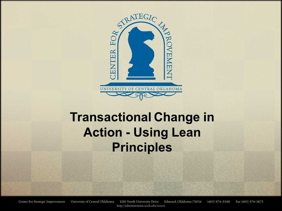 Presenter Karen Kusler –Process Improvement for UCO Formerly with Institutional Assessment –Lean Facilitator University of Central Oklahoma 100 N.