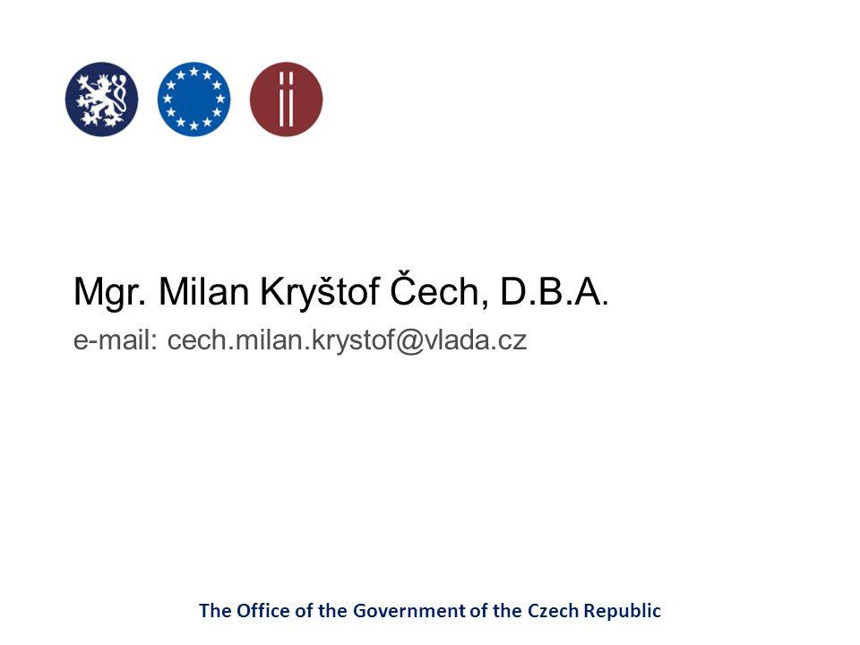 Mgr. Milan Kryštof Čech, D.B.A. e-mail: cech.milan.krystof@vlada.cz