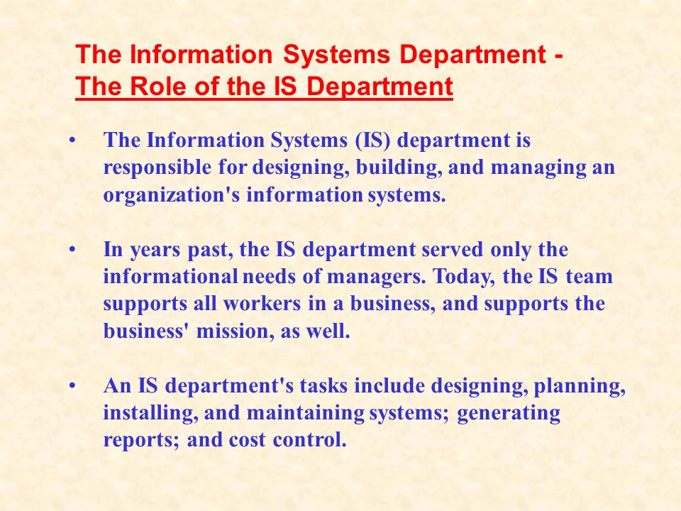 The Role of the IS Department Role Players in an IS Department The Information Systems Department