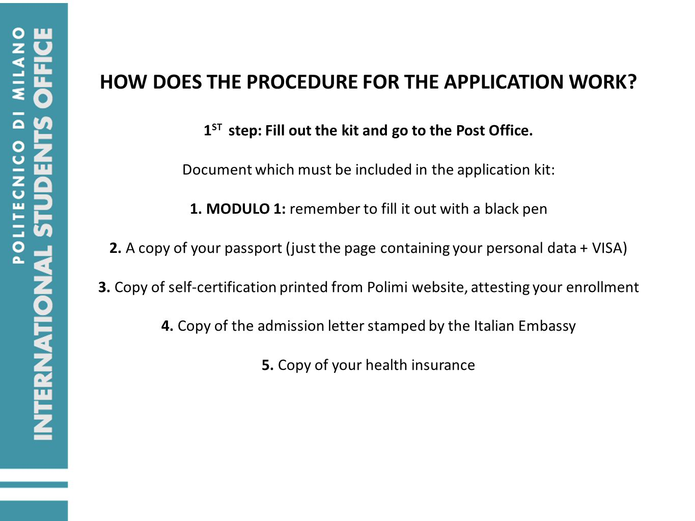 HOW DOES THE PROCEDURE FOR THE APPLICATION WORK.