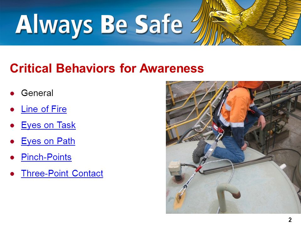 2 Critical Behaviors for Awareness General Line of Fire Eyes on Task Eyes on Path Pinch-Points Three-Point Contact